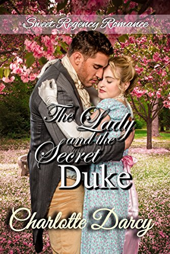 The Lady and the Secret Duke: Sweet Regency Romance cover