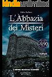 L'Abbazia dei Misteri vol.2: Il mistero dei monaci scomparsi (MondiSegreti Vol. 8)