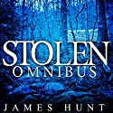 Stolen Omnibus - Small Town Abduction Audiobook by James Hunt Narrated by Tia Rider Sorensen