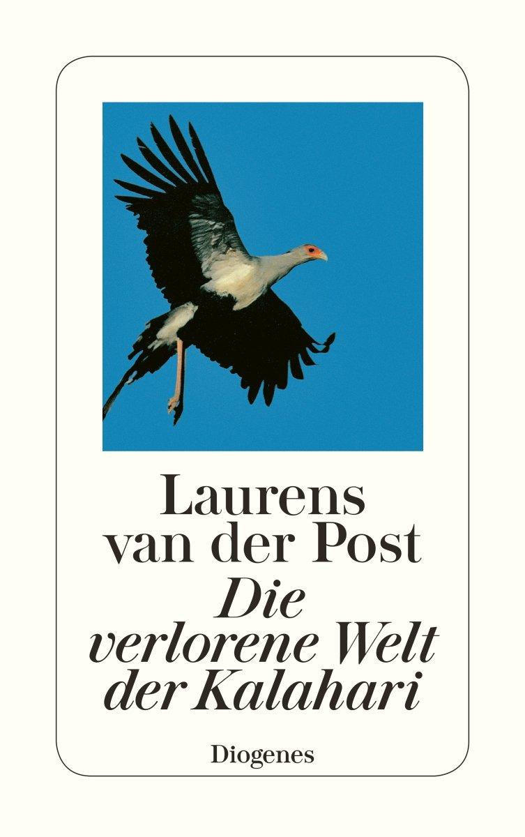 Die verlorene Welt der Kalahari (detebe) Taschenbuch – 28. November 2006 Laurens van der Post Leonharda Gescher Diogenes 325722804X