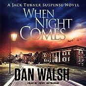 When Night Comes: Jack Turner Suspense Series, Book 1 | Dan Walsh