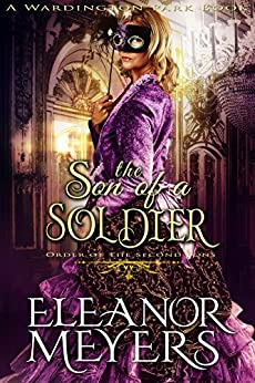 The Son of A Soldier (Order of the Second Sons) (A Regency Romance Book) by [Meyers, Eleanor]