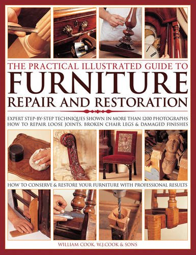 The Practical Illustrated Guide to Furniture Repair and Restoration: Expert Step-By-Step Techniques Shown In More Than 1200 Photographs; How To Repair ... Restore Furniture With Professional ()
