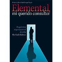 Elemental, mi querido consultor. Diagnóstico organizacional al estilo Sherlock Holmes