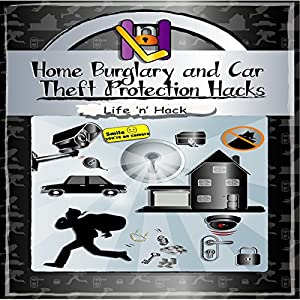 Home Burglary and Car Theft Protection Hacks Audiobook