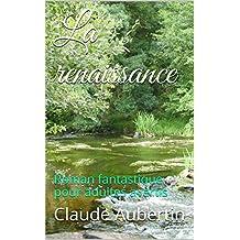 La renaissance: Roman fantastique pour adultes avertis (French Edition)