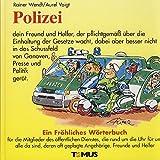 img - for Polizei. Ein fr hliches W rterbuch. book / textbook / text book