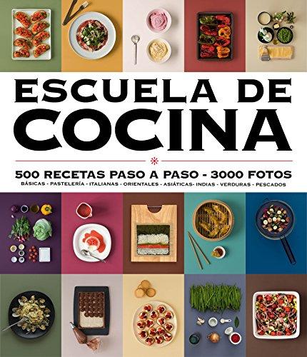 Escuela de cocina (edición actualizada): 500 recetas paso a paso - 3000 fotos