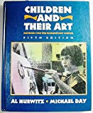 Children and Their Art : Methods for the Elementary School, Hurwitz, Al and Day, Michael, 0155072951