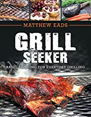 Elevate your grill game with this mouthwatering guide to backyard barbequing. Through changing careers as a stay-at-home dad, marine, and entrepreneur, Matt Eads has journeyed from Grill Seeker to Grill Master. But don't be intimidated! This ...