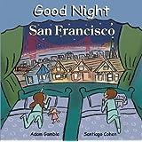 Good Night San Francisco (Good Night Our World)