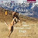 Pukka's Promise: The Quest for Longer-Lived Dogs Audiobook by Ted Kerasote Narrated by Luke Daniels