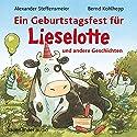 Ein Geburtstagsfest für Lieselotte und andere Geschichten Hörbuch von Alexander Steffensmeier Gesprochen von: Bernd Kohlhepp