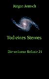 Tod eines Sternes (Die verlorene Kolonie 21)