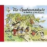 Die Spatzenschule: Ein Bilderbuch von Fritz Baumgarten