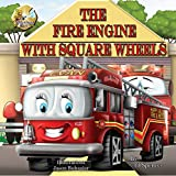 The Fire Engine with Square Wheels