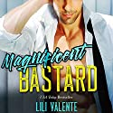 Magnificent Bastard Audiobook by Lili Valente Narrated by Tyler Donne, Summer Roberts