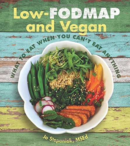 Low-Fodmap and Vegan: What to Eat When You Can't Eat Anything (Best Way To Eat Oats For Bodybuilding)