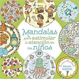 Mandalas Para Estimular La Atención De Los Niños Libro Para
