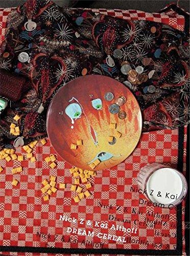 Dream Cereal. Kai Althoff & Nick Z