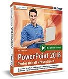 PowerPoint 2016 - Professionell Präsentieren: Leicht verständlich - komplett in Farbe und mit zusätzlichen Online-Videos!