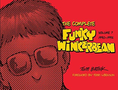 The Complete Funky Winkerbean: Volume 7, 1990–1992