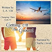 Getting Off the Ground: Changing Plans, Book 1 | L.A. Witt