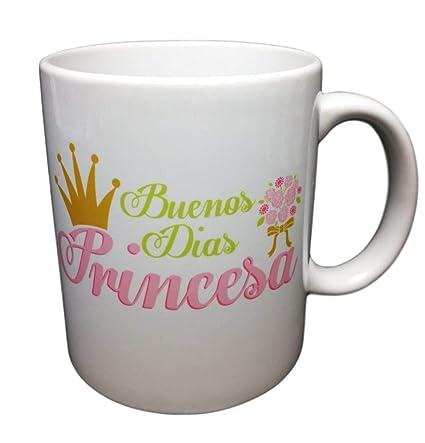 Taza Frase Buenos Dias Princesa Regalo Para La Princesa De Tu Vida