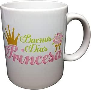 Taza Frase Buenos DÍAS Princesa Regalo para LA Princesa DE