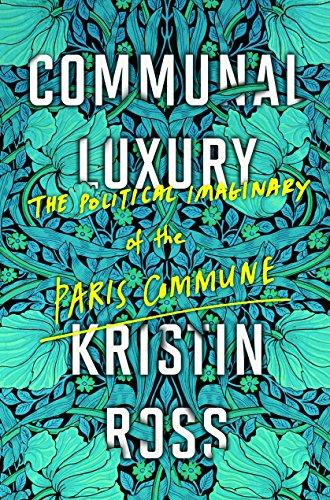 Communal Luxury: The Political Imaginary of the Paris Commune