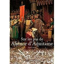 SUR LES PAS DE ALIENOR D'AQUITAINE