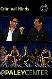Criminal Minds: Cast & Creators Live at the Paley Center