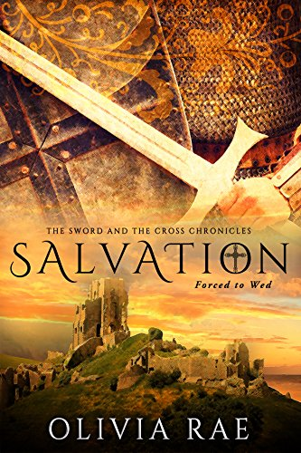SALVATION (THE SWORD AND THE CROSS CHRONICLES Book 1) by [Rae, Olivia]