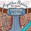Coiffeur pour dames (Agatha Raisin enquête 8) | Livre audio Auteur(s) : M. C. Beaton Narrateur(s) : Françoise Carrière