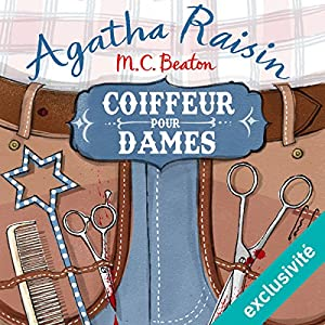 Coiffeur pour dames: Agatha Raisin enquête 8 | Livre audio Auteur(s) : M. C. Beaton Narrateur(s) : Françoise Carrière