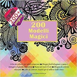200 Modelli Magici Libro Da Colorare Per Adulti Avanzato Disegni
