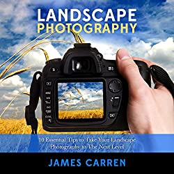 Photography: Landscape Photography