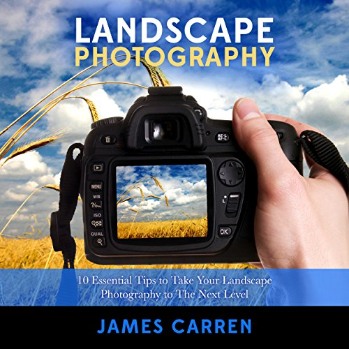 Pdf Reference Photography: Landscape Photography: 10 Essential Tips to Take Your Landscape Photography to The Next Level