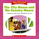 The City Mouse and the Country Mouse (Folk & Fairy Tale Easy Readers)
