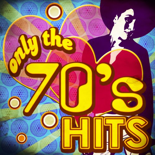 Only the 70's Hits