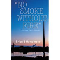 No Smoke Without Fire: A recipe for disaster.