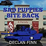 Sad Puppies Bite Back: Based on a True Story, and Then Completely Twisted | Declan Finn
