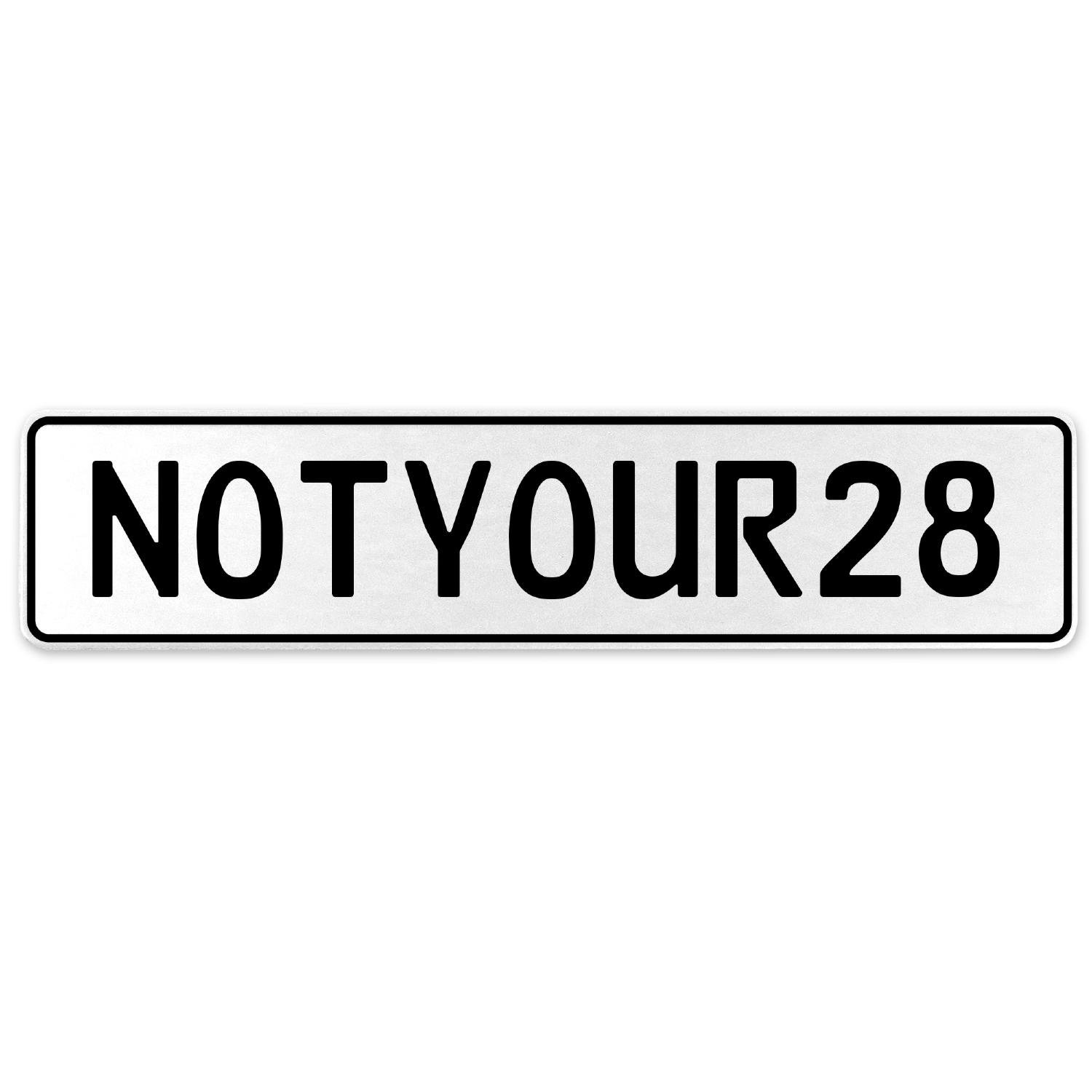 Vintage Parts 555417 NOTYOUR28 White Stamped Aluminum European License Plate