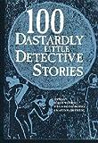 100 Dastardly Little Detective Stories, Martin H. Greenberg, 1566191076