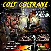 Colt Coltrane and the Lotus Killer: The Colt Coltrane Series, Book 1 | Allison M. Dickson