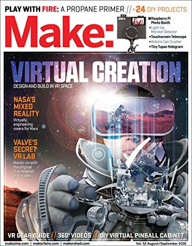 Make: Volume 52: Virtual Creation - Design and Build in VR Space