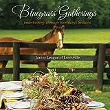 Bluegrass Gatherings Entertaining Through Kentucky's Seasons