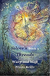 Silver's Threads: Warp and Weft, Book 3