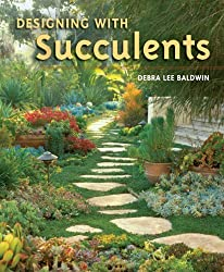 Designing with Succulents by Debra Lee Baldwin (2007-04-01)