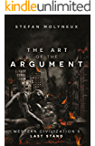 The Art of The Argument: Western Civilization's Last Stand